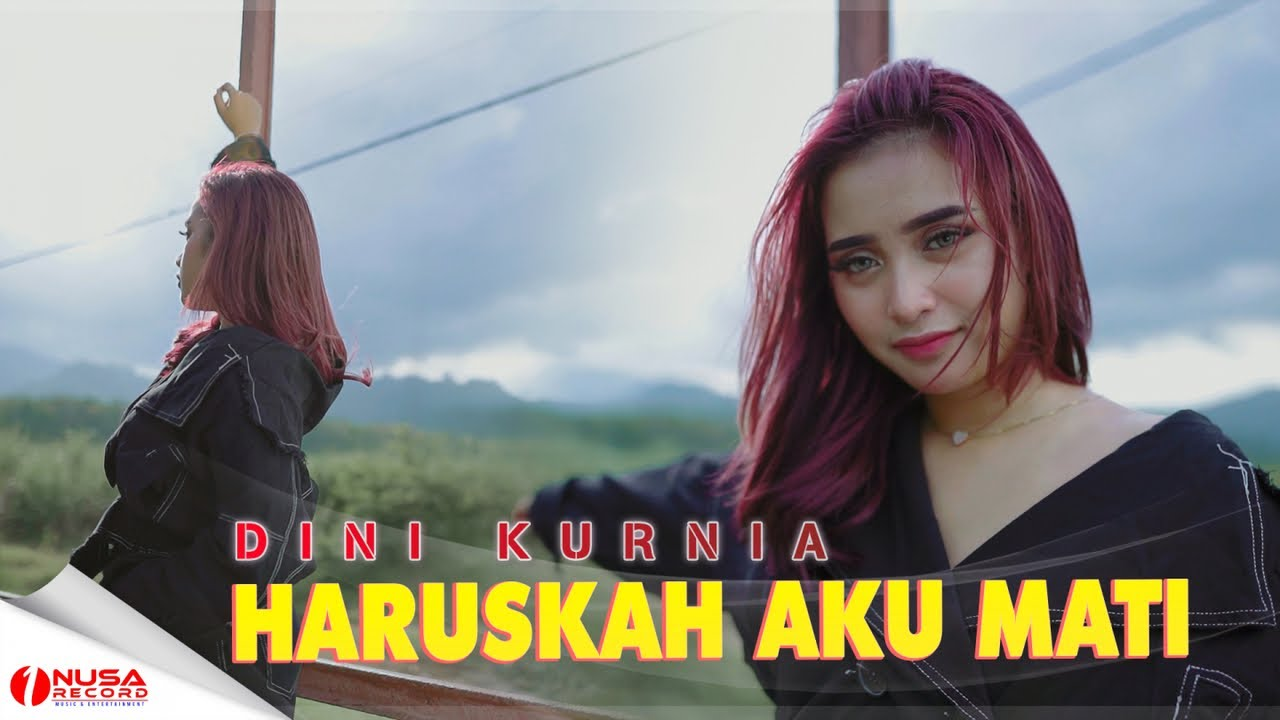 Dini Kurnia – Haruskah Aku Mati (Official Music Video)