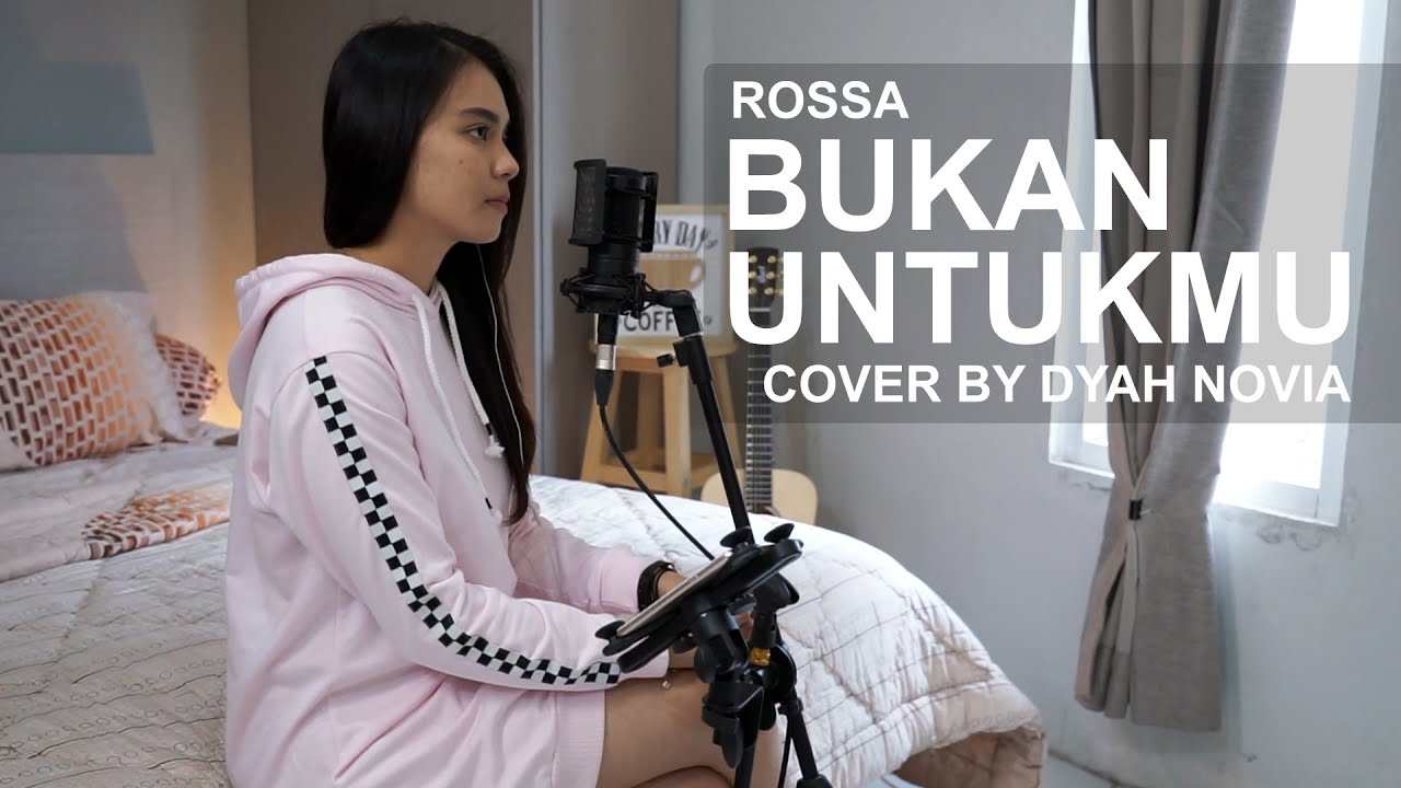 Dyah Novia Cover Lagu Aku Bukan Untukmu – Rossa (Official Music Video)