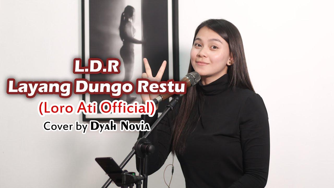 Dyah Novia Cover Lagu Loro Ati – LDR Layang Dongo Restu (Official Music Video)