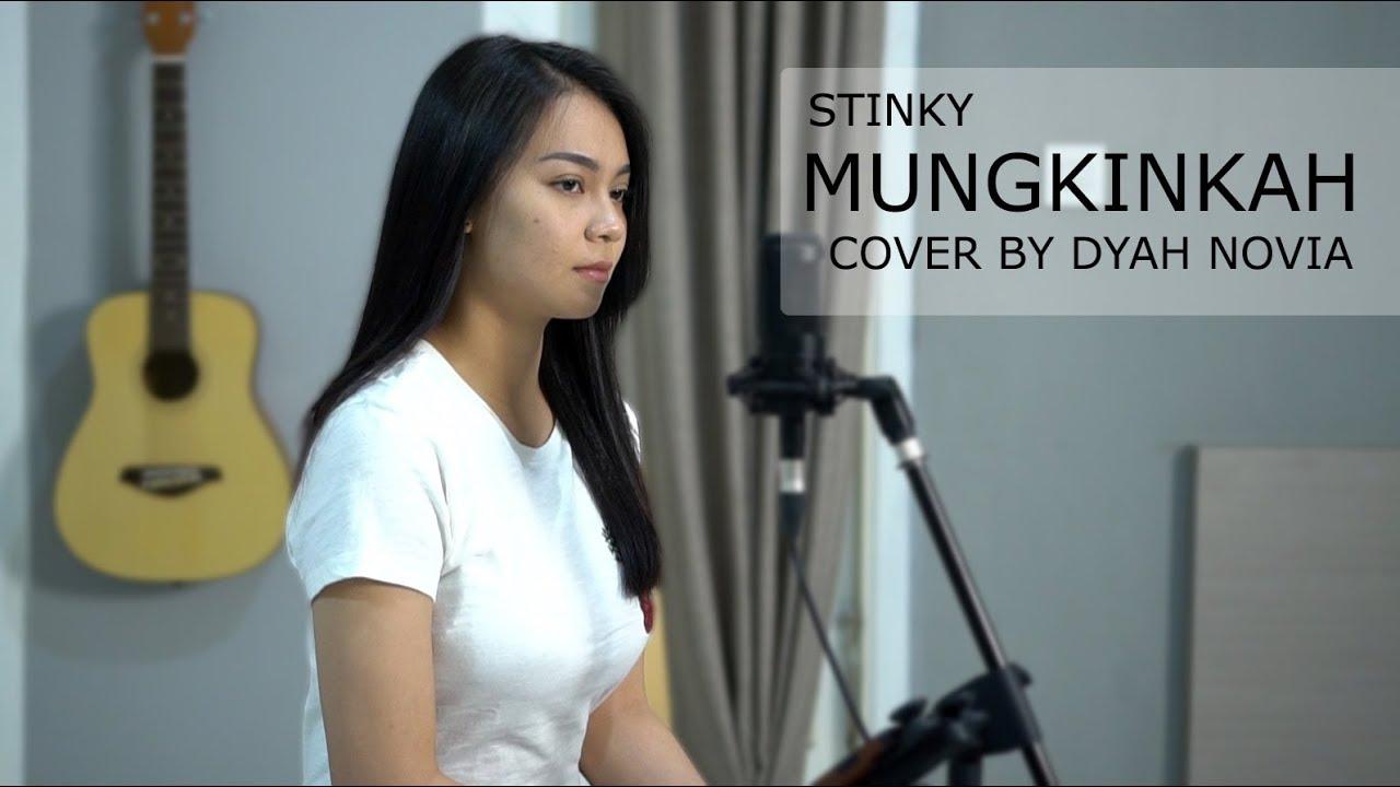 Dyah Novia Cover Lagu Mungkinkah – Stinky (Official Music Video)