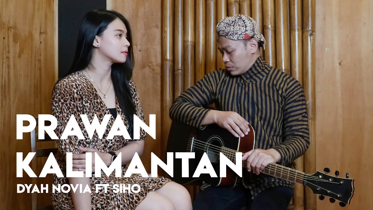 Dyah Novia Cover Lagu Prawan Kalimantan – Didi Kempot (Official Music Video)