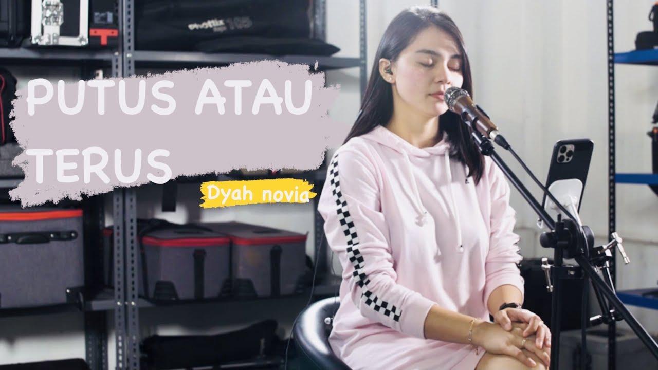 Dyah Novia Cover Lagu Putus Atau Terus – Judika (Official Music Video)