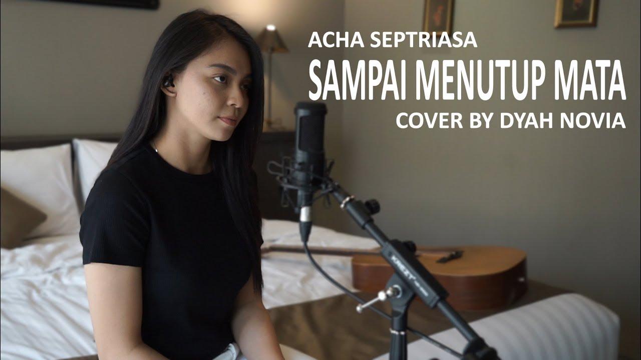 Dyah Novia Cover Lagu Sampai Menutup Mata – Acha Septriasa