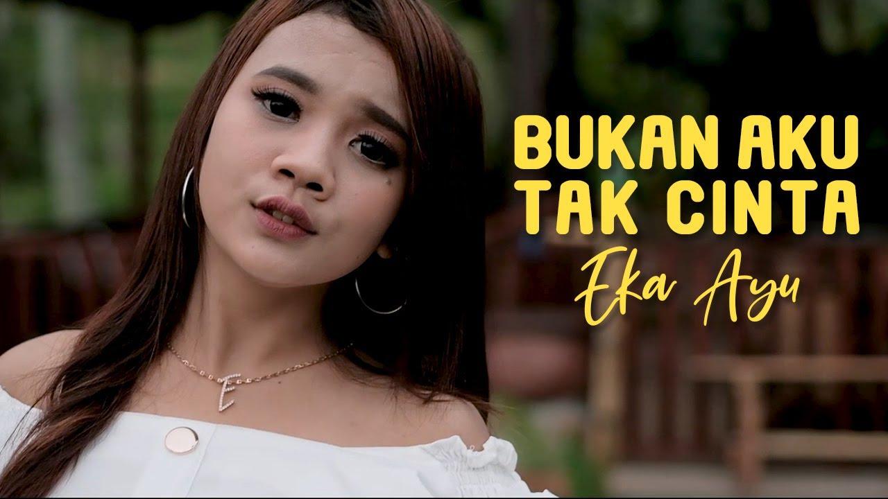 Eka Ayu – Bukan Aku Tak Cinta (Official Music Video)