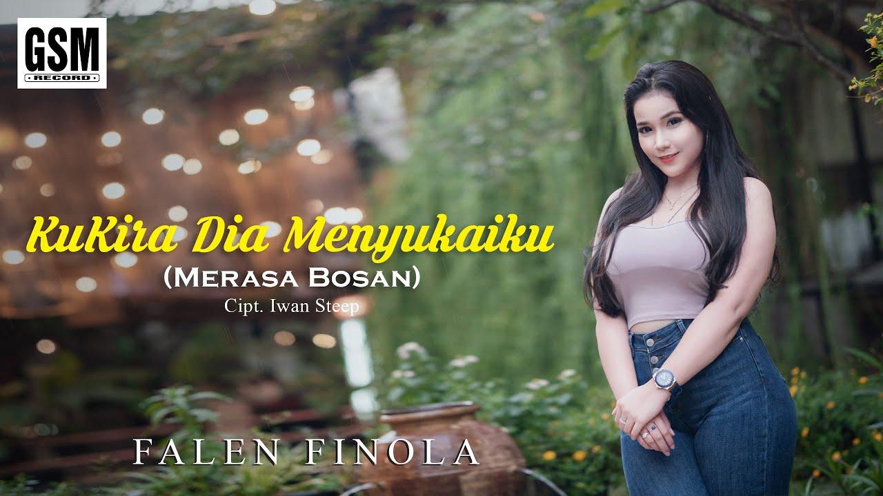 Falen Finola – Ku Kira Dia Menyukaiku (Merasa Bosan) Official Music Video