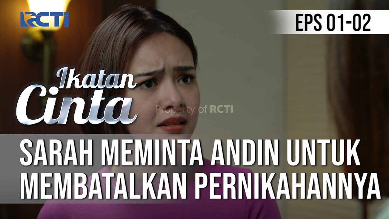 Film Sinetron RCTI – Ikatan Cinta (Episode 01-02)