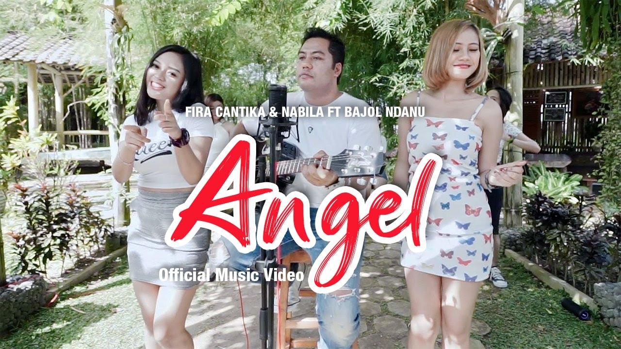 Fira Cantika & Nabila Feat. Bajol Ndanu – Angel (Official Music Video)