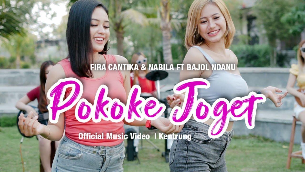 Fira Cantika & Nabila Feat. Bajol Ndanu – Pokoke Joget (Official Music Video)