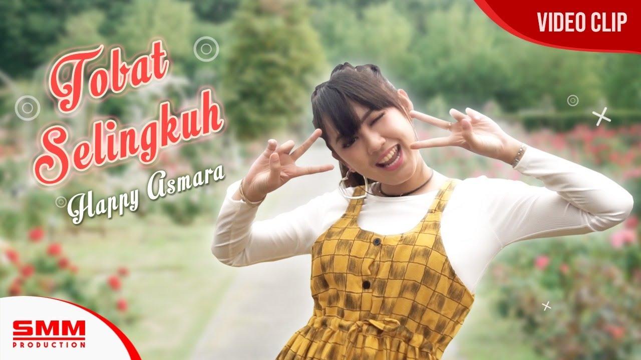 Happy Asmara – Tobat Selingkuh (Official Music Video)