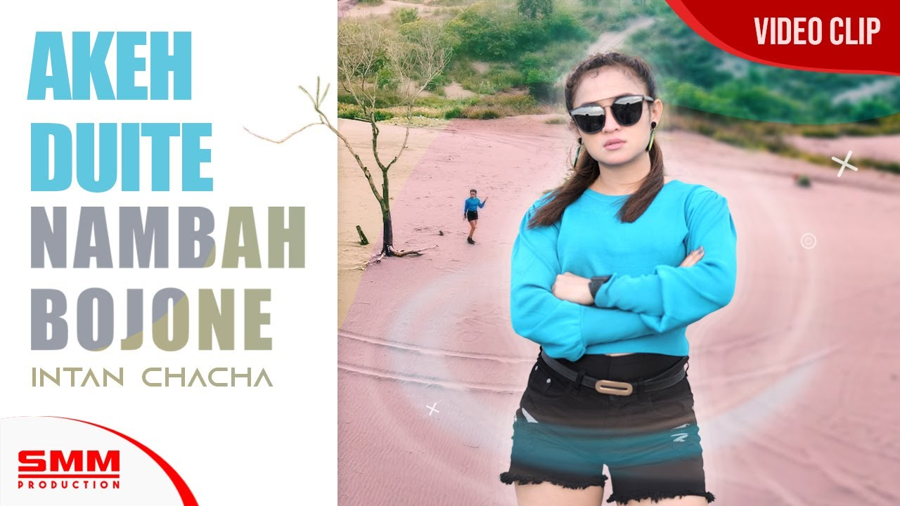 Intan Chacha – Akeh Duite Nambah Bojone (Official Music Video)