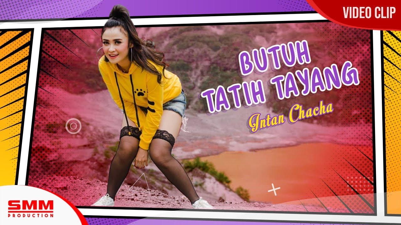 Intan Chacha – Butuh Tatih Tayang (Official Music Video)