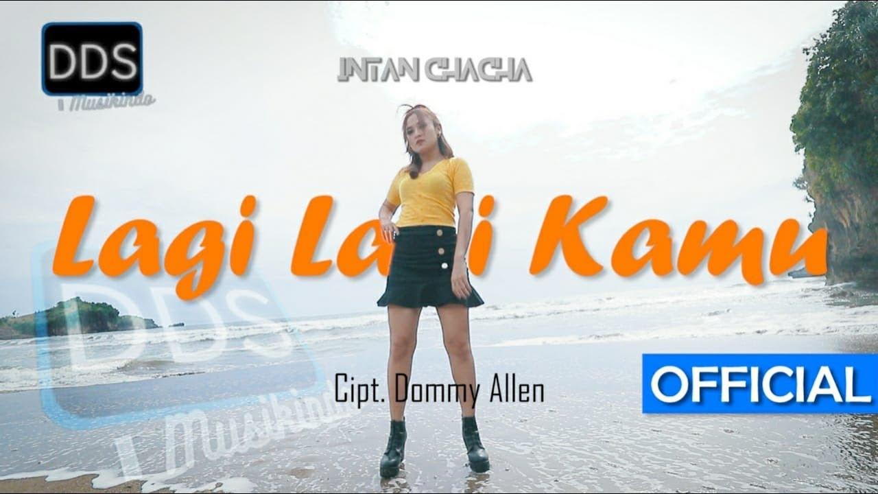 Intan Chacha – Lagi Lagi Kamu (Official Music Video)