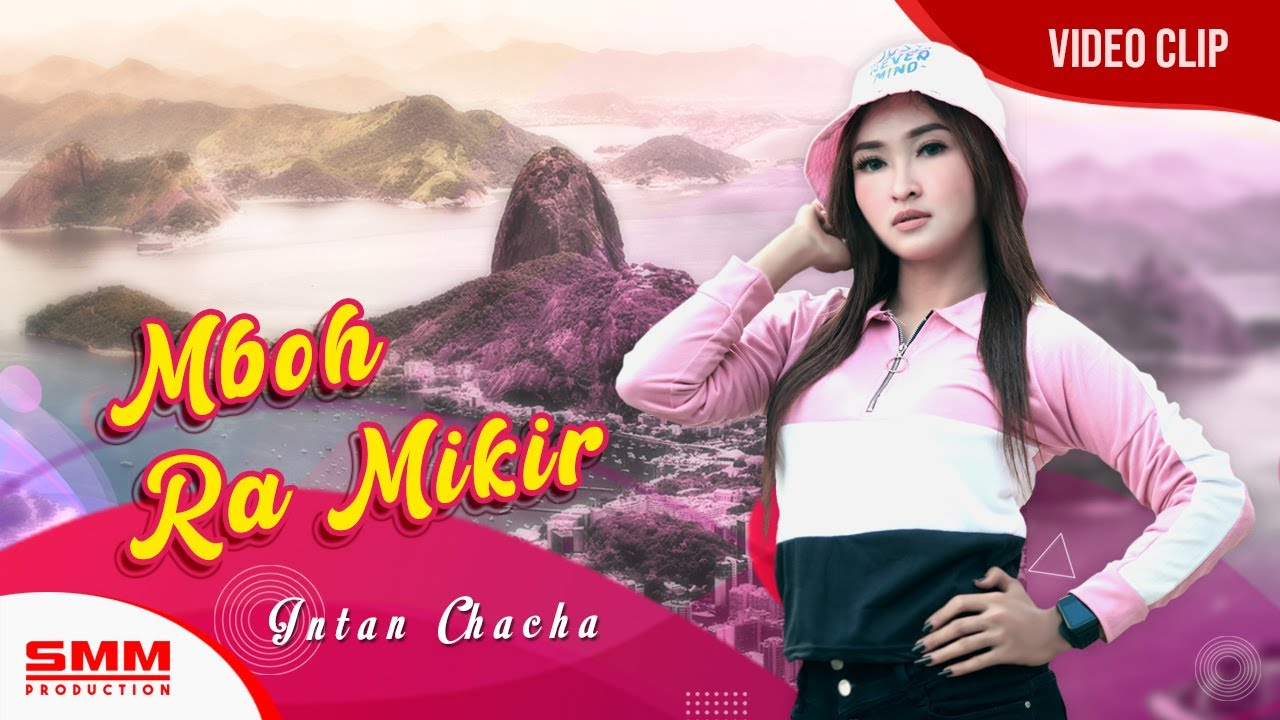 Intan Chacha – Mboh Ra Mikir (Official Music Video)