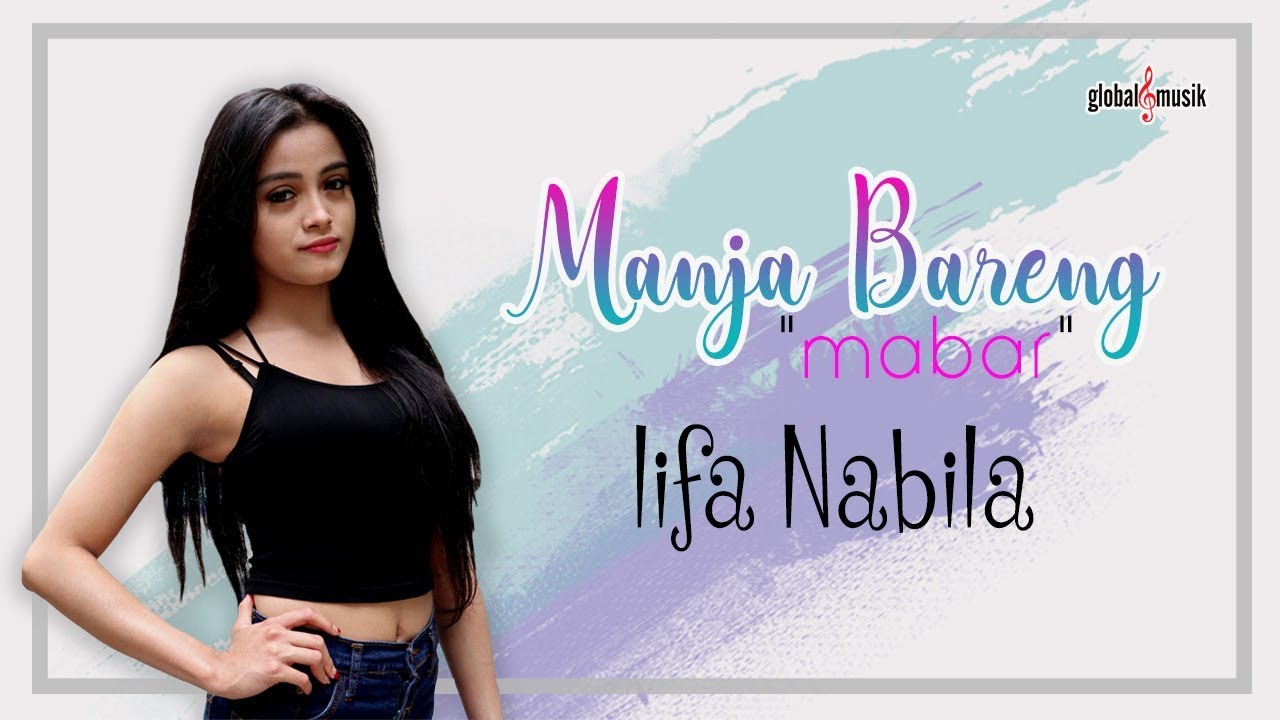 Lifa Nabila – Manja Bareng (Mabar) Official Music Video