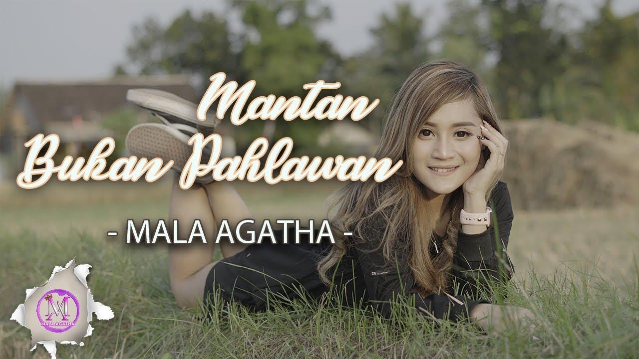 Mala Agatha – Mantan Bukan Pahlawan (Official Music Video)