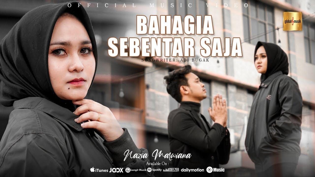 Nazia Marwiana – Bahagia Sebentar Saja (Official Music Video)
