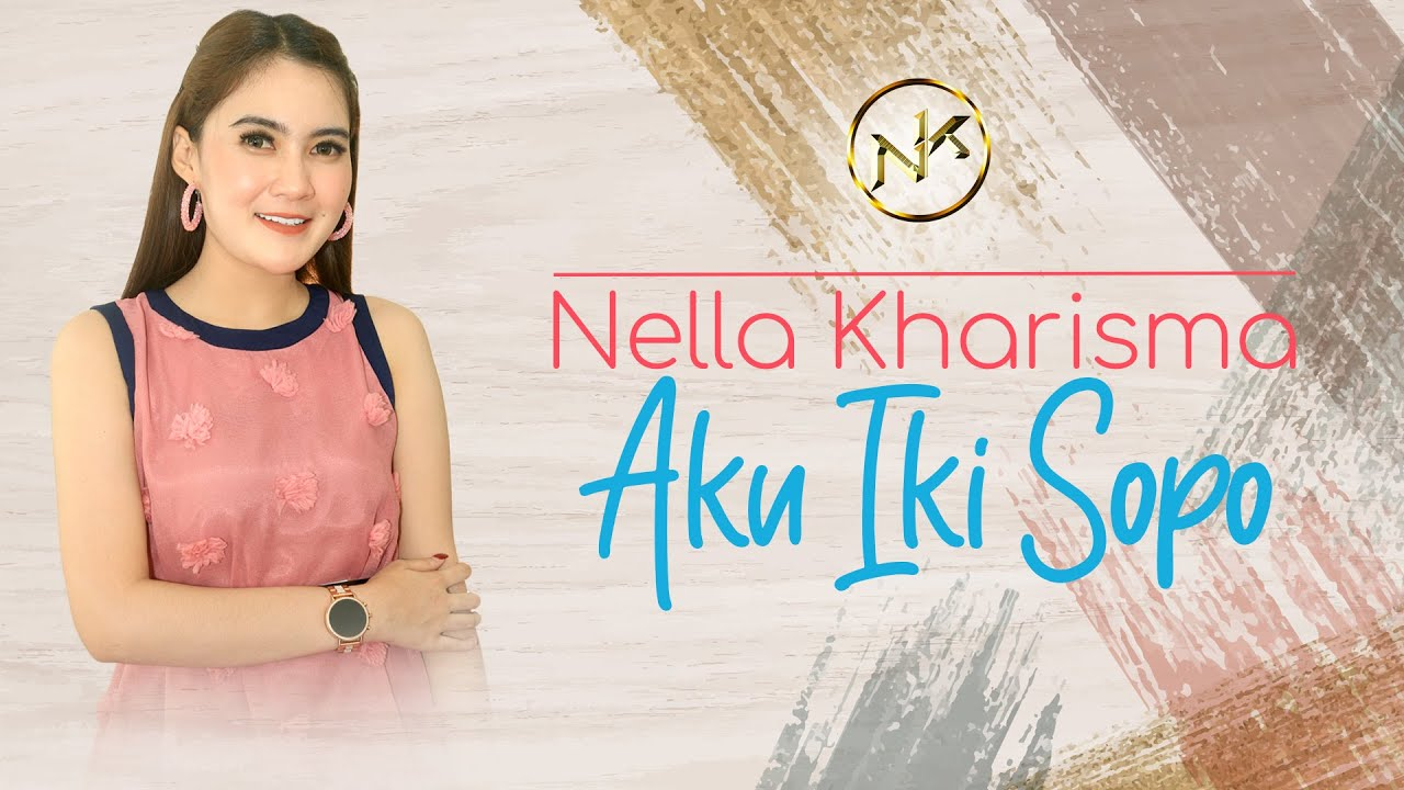 Nella Kharisma – Aku Iki Sopo (Official Music Video)