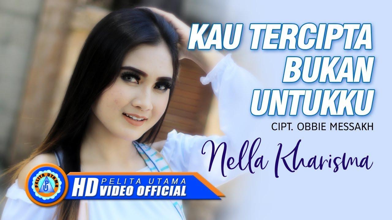 Nella Kharisma – Kau Tercipta Bukan Untukku (Official Music Video)