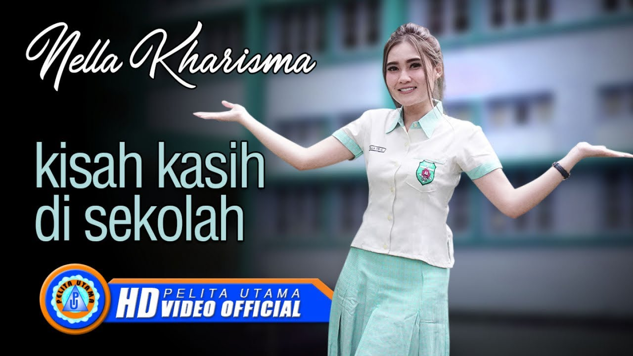 Nella Kharisma – Kisah Kasih di Sekolah (Official Music Video)