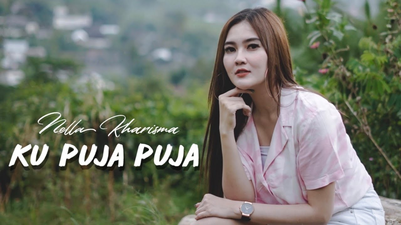Nella Kharisma – Ku Puja Puja (Official Music Video)