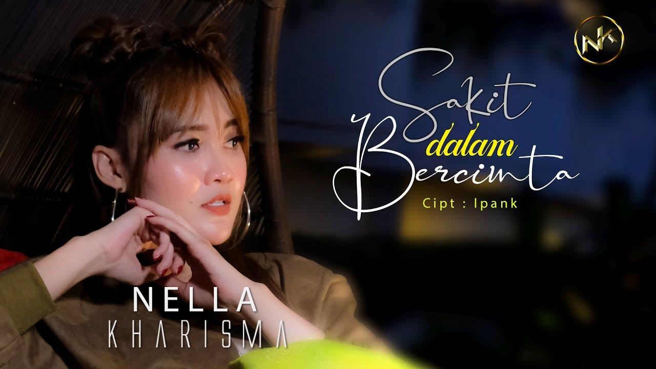 Nella Kharisma – Sakit Dalam Bercinta (Official Music Video)