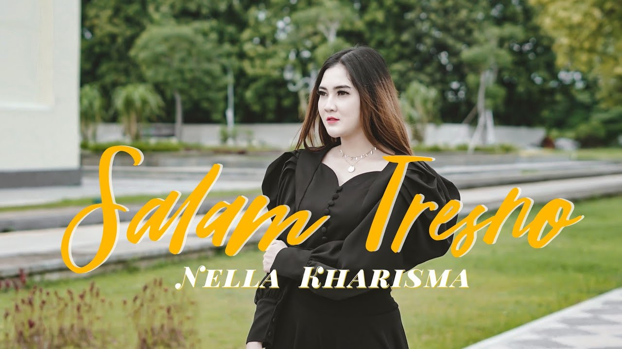 Nella Kharisma – Salam Tresno (Official Music Video)