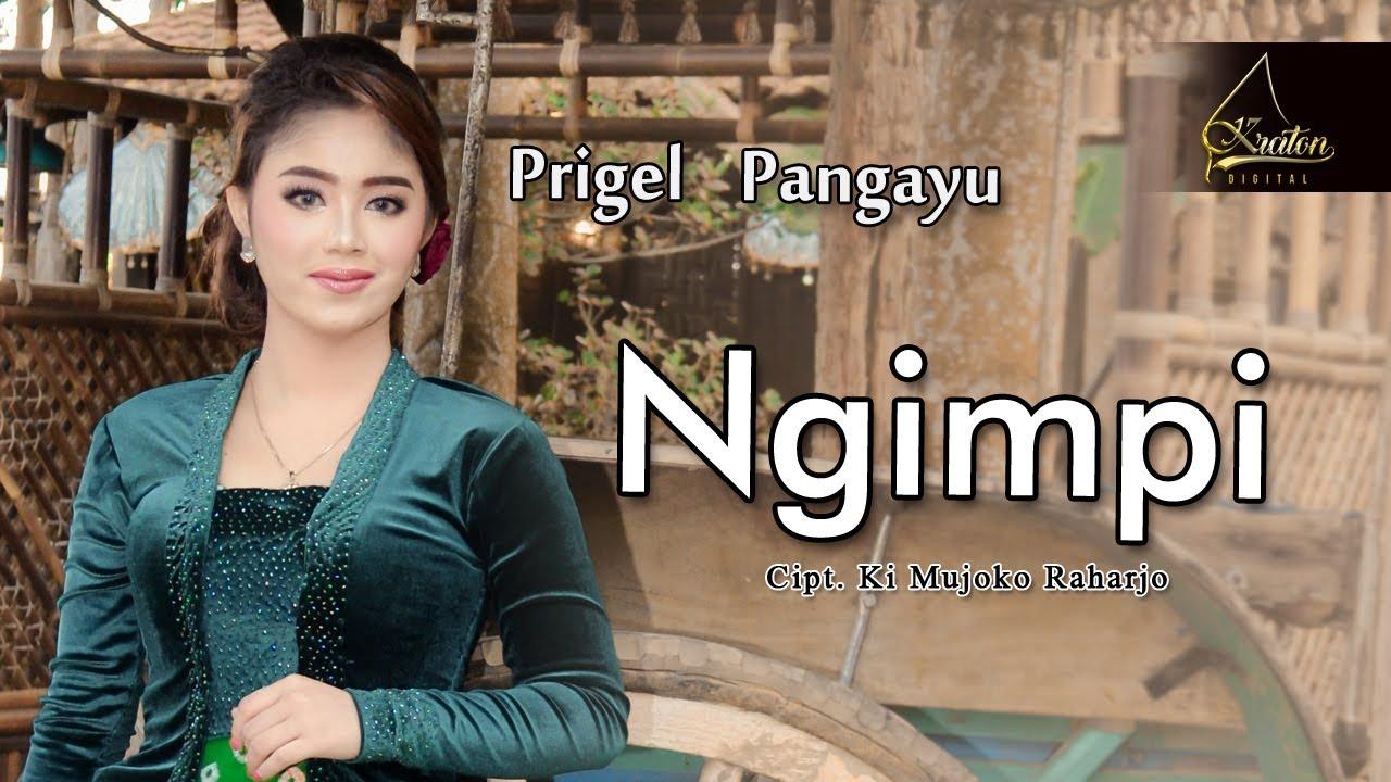 Prigel Pangayu – Ngimpi (Official Music Video)