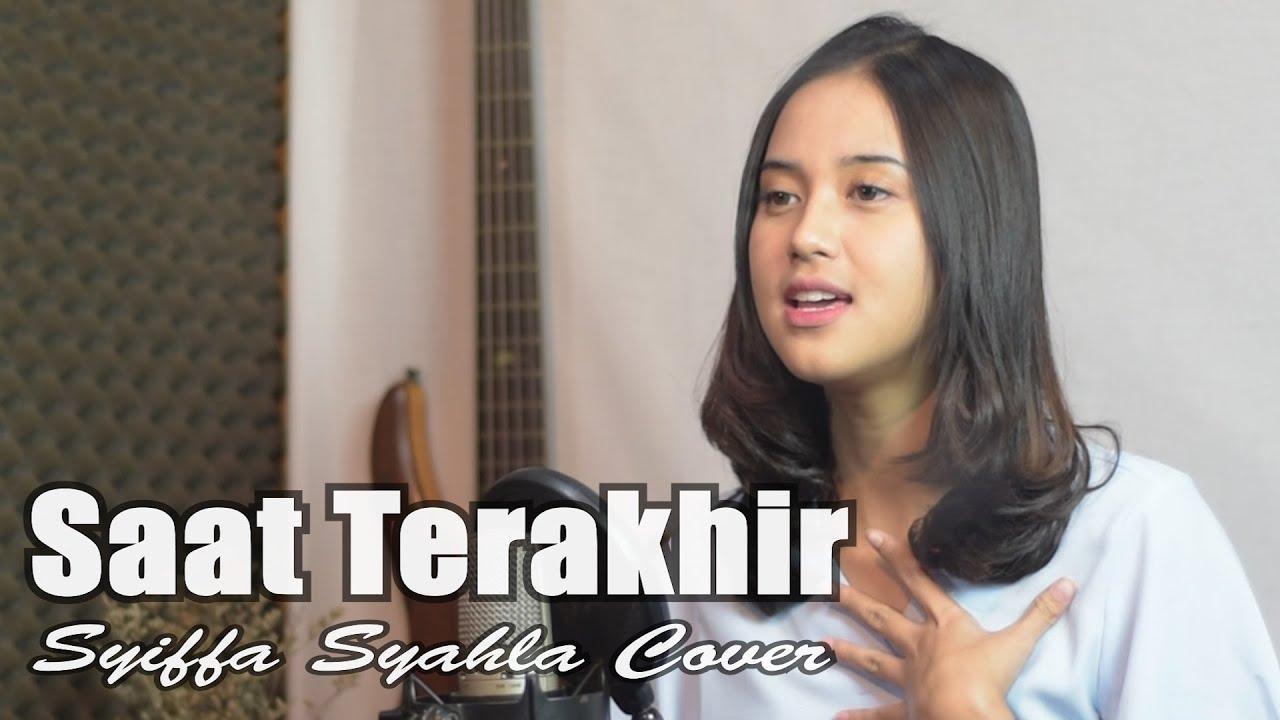 Saat Terakhir – ST12 Cover by Syiffa Syahla