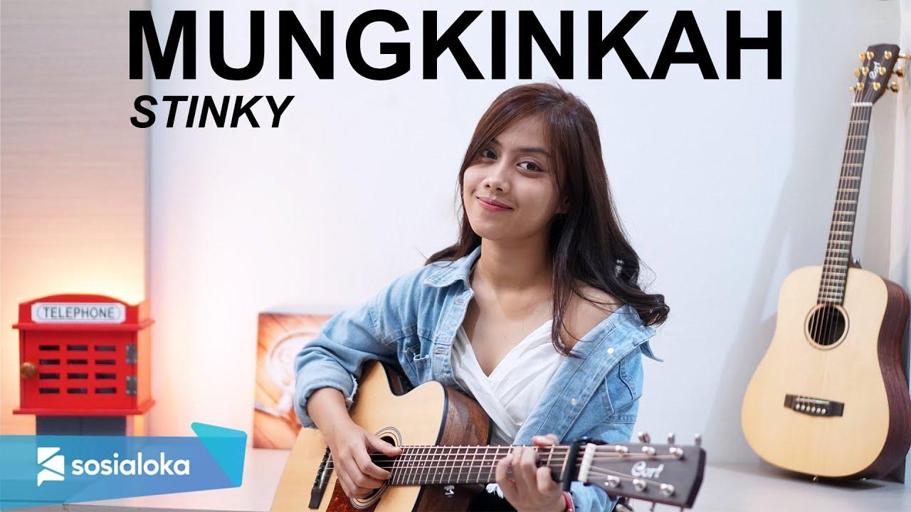 Sasa Tasia Cover Lagu Mungkinkah – Stinky (Official Music Video)