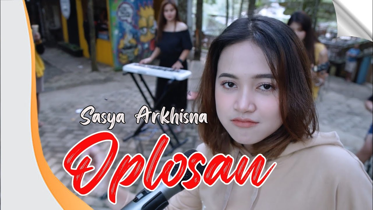 Sasya Arkhisna – Oplosan (Official Music Video)