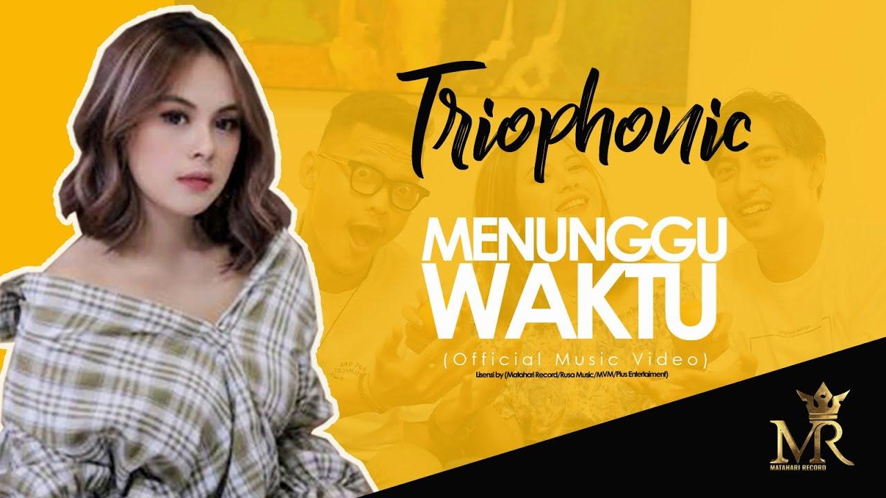 Triophonic – Menunggu Waktu (Official Music Video)