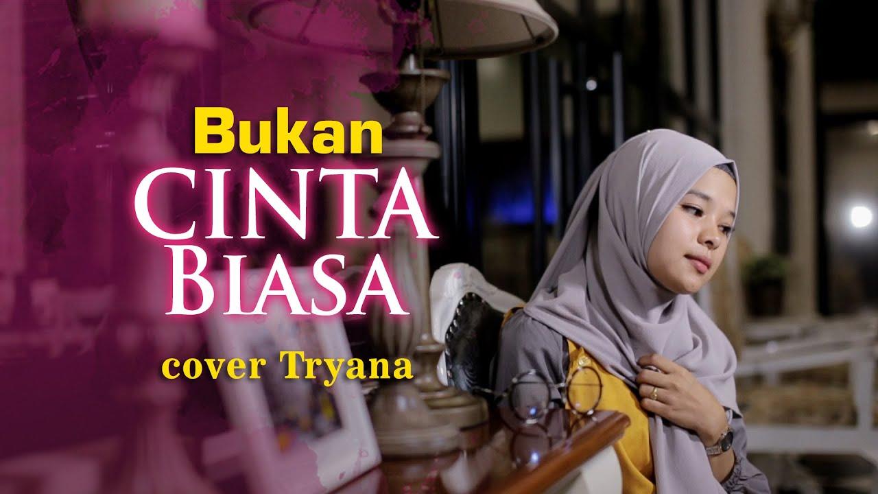 Tryana – Bukan Cinta Biasa (Official Music Video)