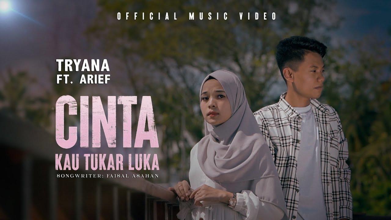 Tryana feat. Arief – Cinta Kau Tukar Luka (Official Music Video)