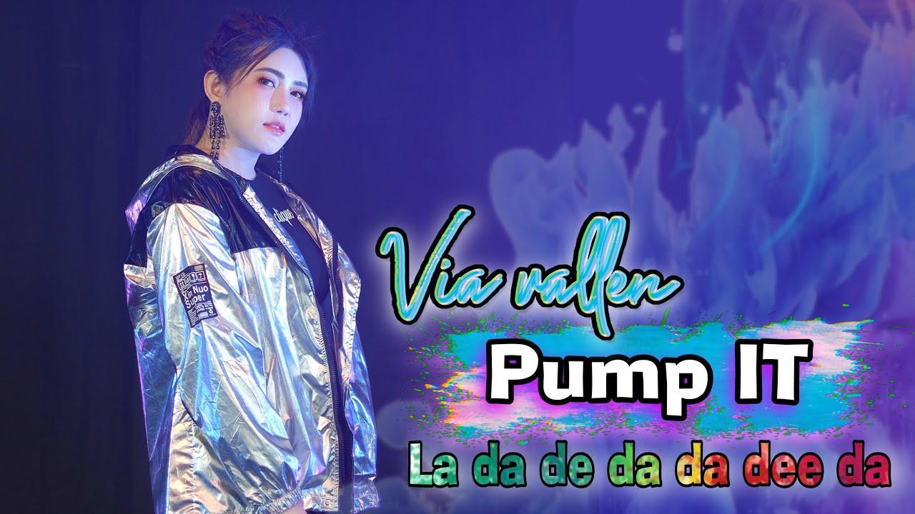 Via Vallen – Pump IT ( La da di da daa de da )