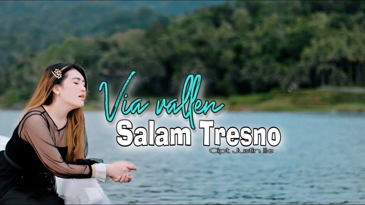 Via Vallen – Salam Tresno ( Tresno Ra Bakal Ilyang ) Official Music Video