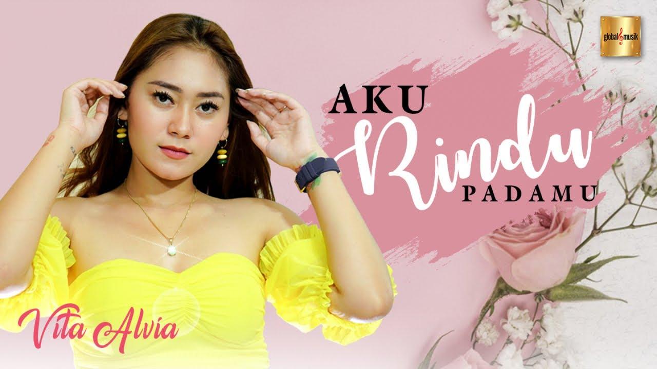 Vita Alvia – Aku Rindu Padamu (Official Music Video)