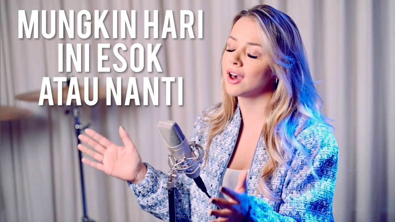 Anneth – Mungkin Hari Ini Esok Atau Nanti Cover Emma Heesters (Official Music Video Youtube) English