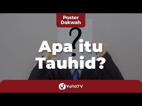 Apa Itu Tauhid? – Yufid TV (Dakwah Islam Indonesia Youtube)