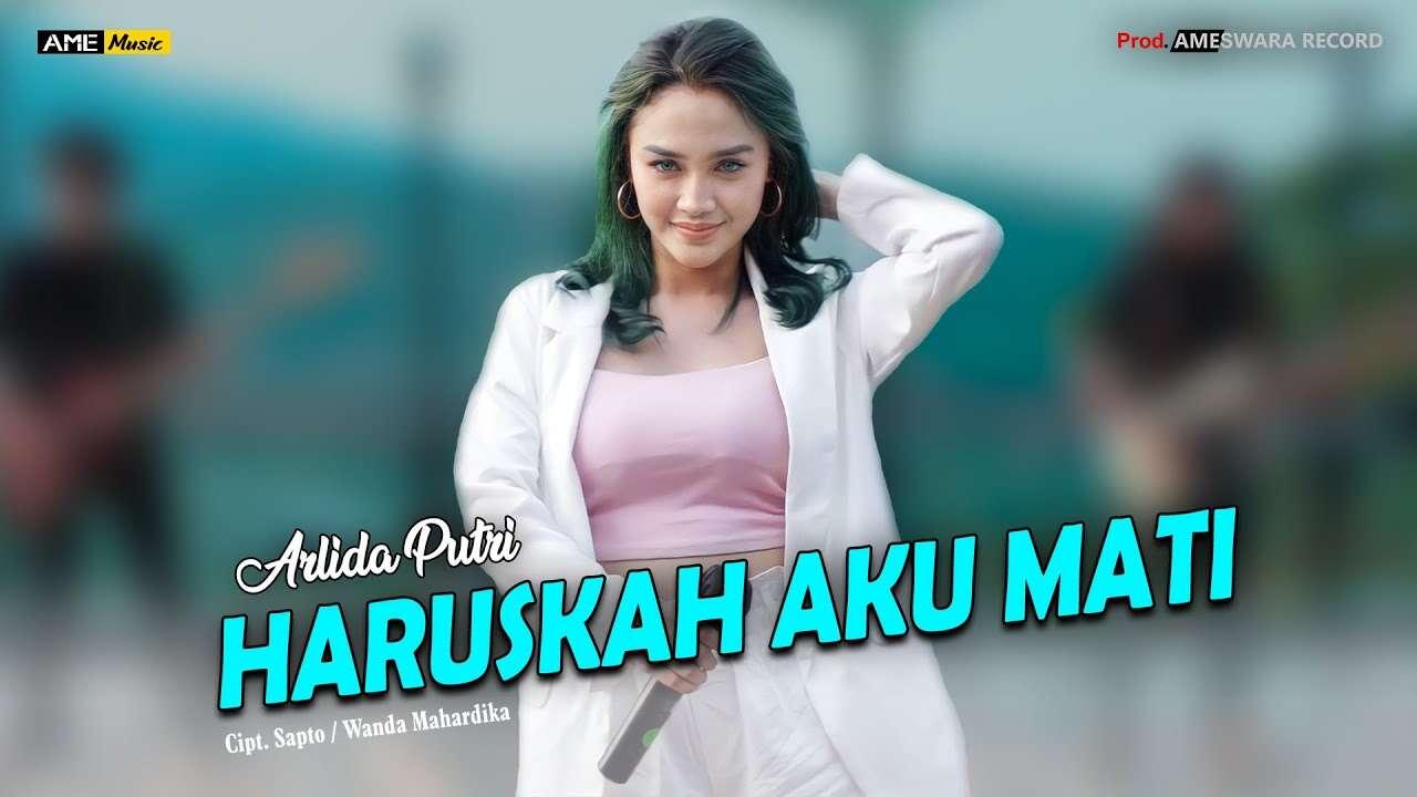 Arlida Putri – Haruskah Aku Mati (Official Music Video Youtube)