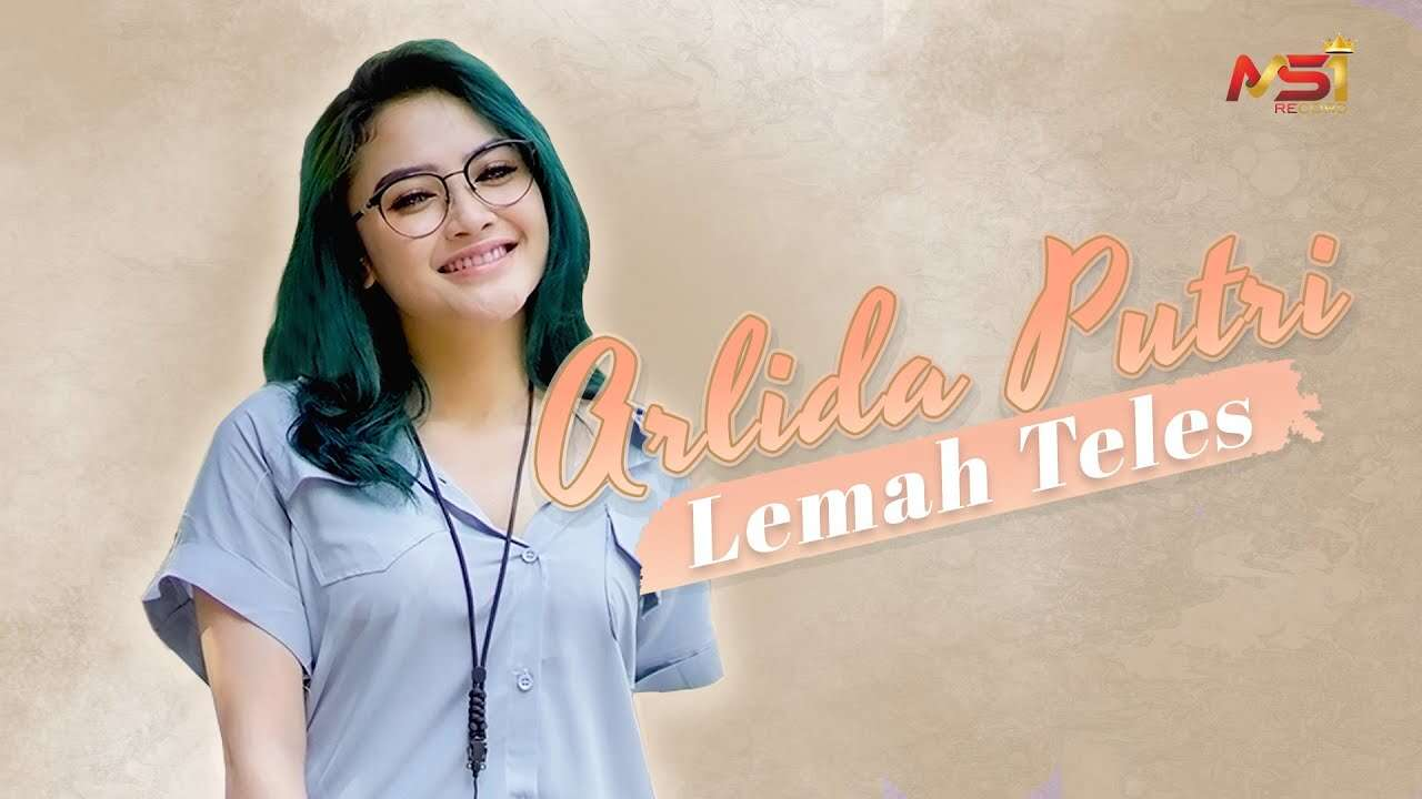 Arlida Putri – Lemah Teles (Official Music Video Youtube)