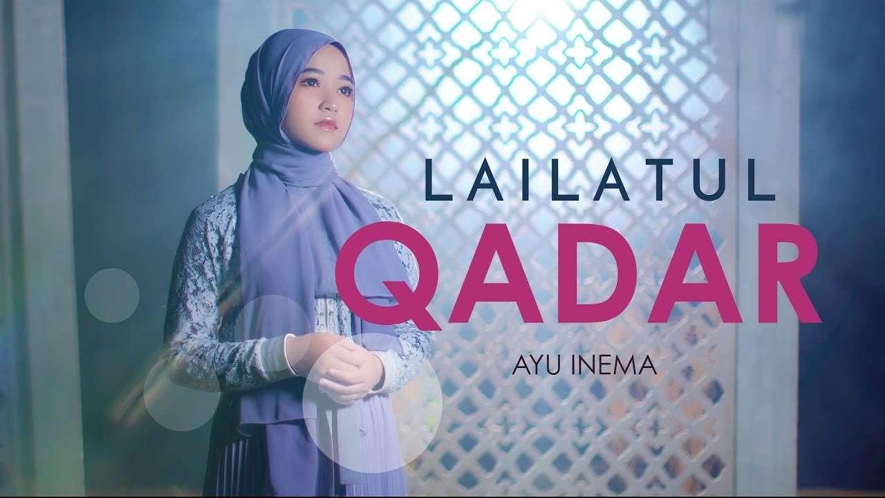 Ayu Inema – Lailatul Qadar (Official Music Video Youtube)