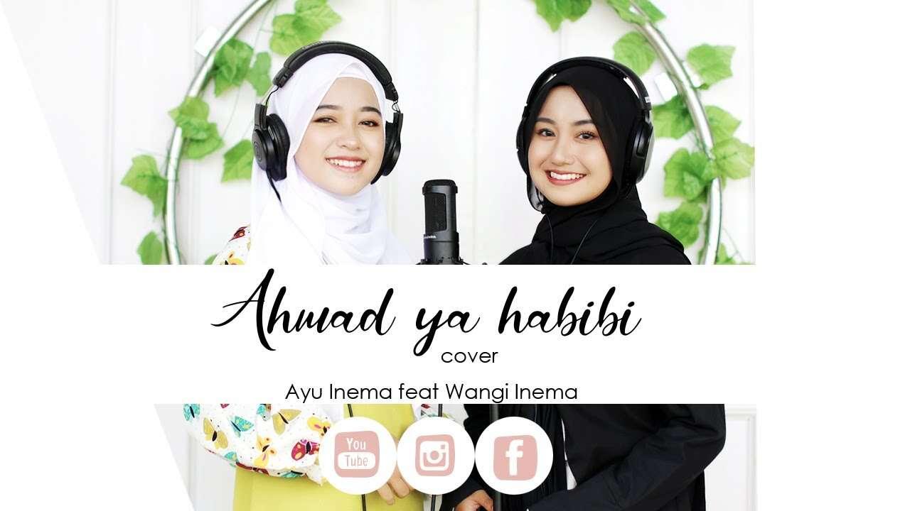 Ayu Inema Feat. Wangi Inema – Ahmad Ya Habibi (Official Music Video Youtube)