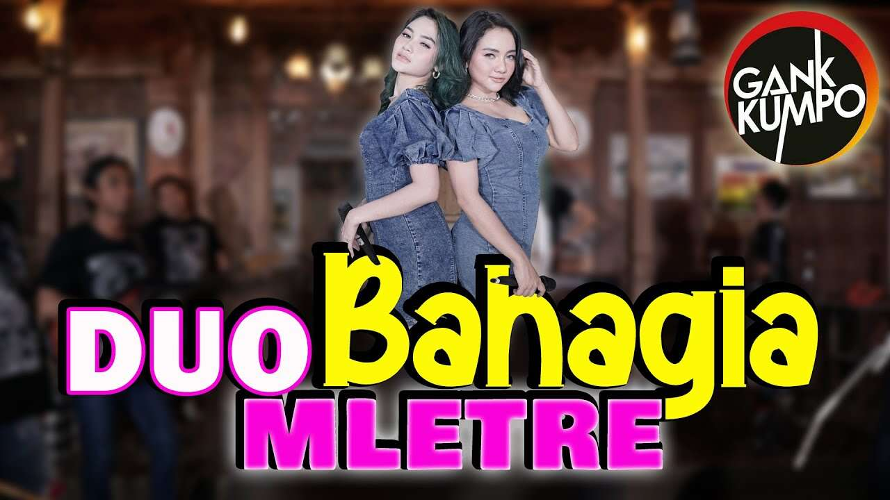 Duo Mletre – Bahagia (Official Music Video Youtube)