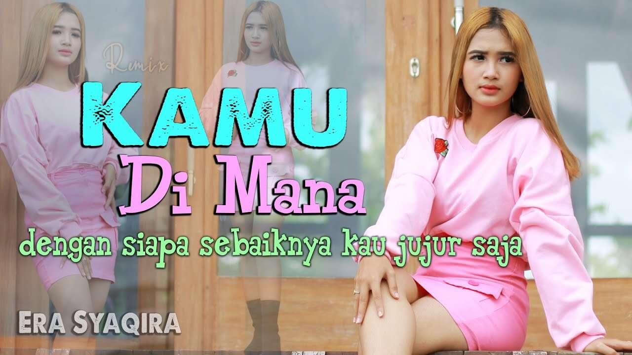 Era Syaqira – Kamu Dimana (Official Music Video Youtube)