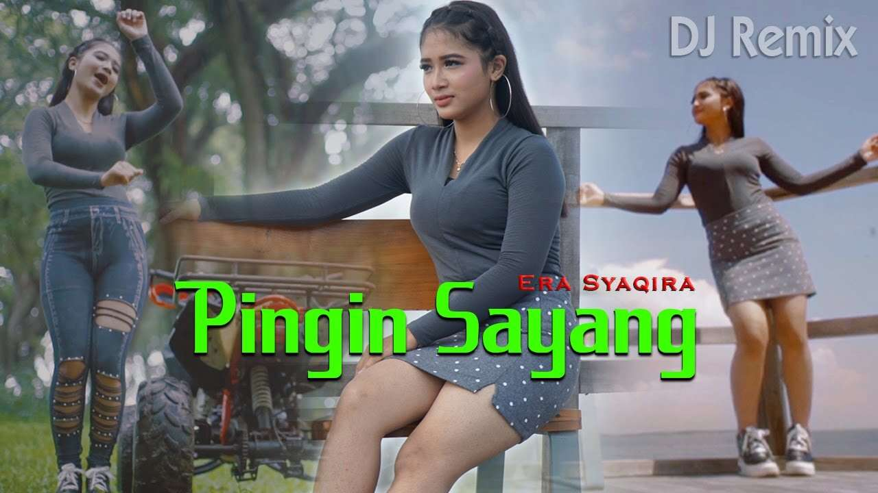 Era Syaqira – Pingin Sayang (Official Music Video Youtube)