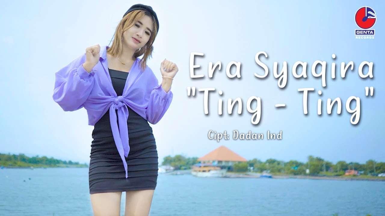 Era Syaqira – Ting Ting (Official Music Video Youtube)