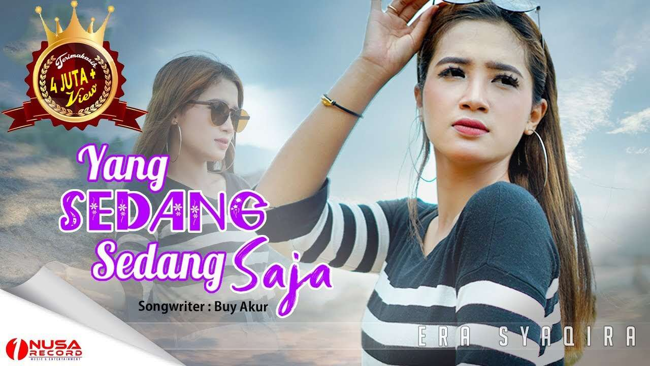 Era Syaqira – Yang Sedang Sedang Saja (Official Music Video Youtube)