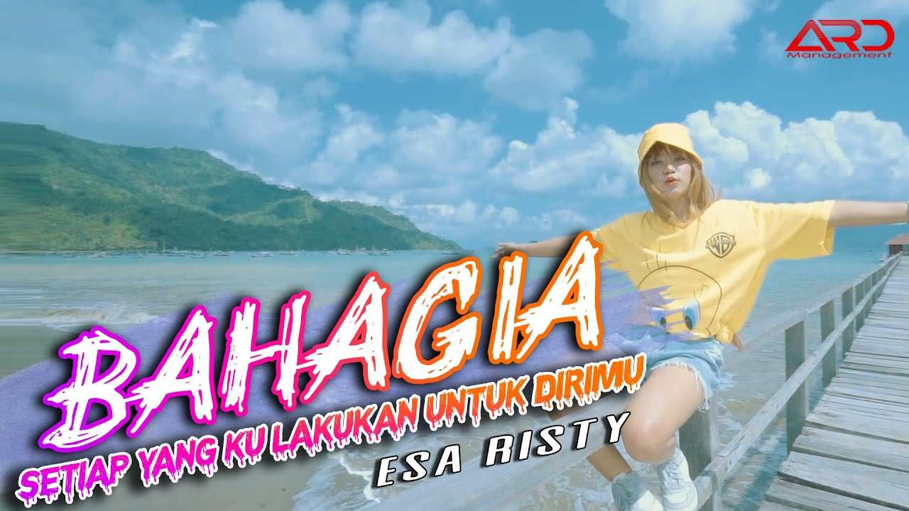 Esa Risty – Bahagia (Official Music Video Youtube)