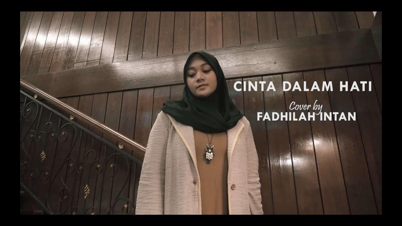 Fadhilah Intan – Cinta Dalam Hati (Official Music Video Youtube)
