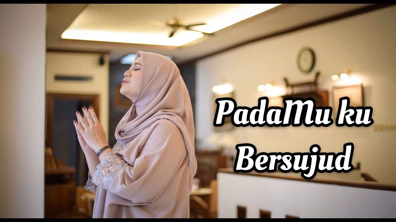 Fadhilah Intan – Padamu Ku Bersujud (Official Music Video Youtube)
